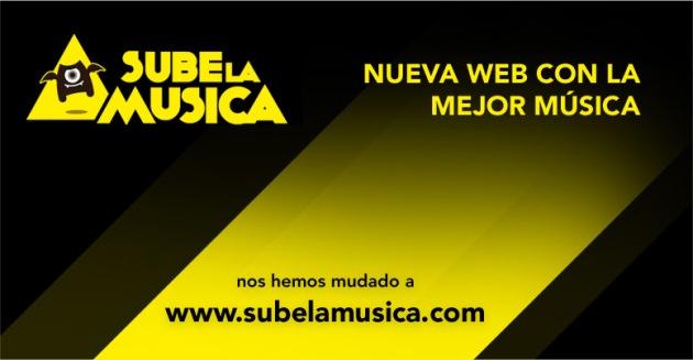 Visita la nueva web www.subelamusica.com con la mejor música